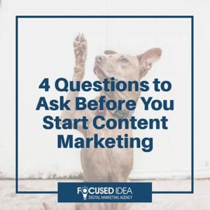4 questions to ask before you start content marketing