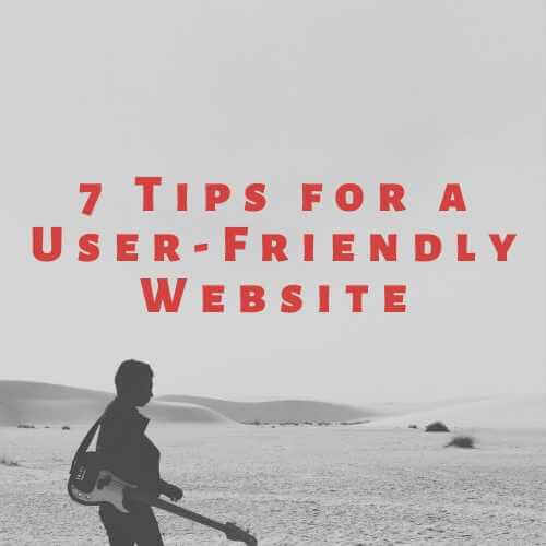 7 Steps for a User-Friendly Website