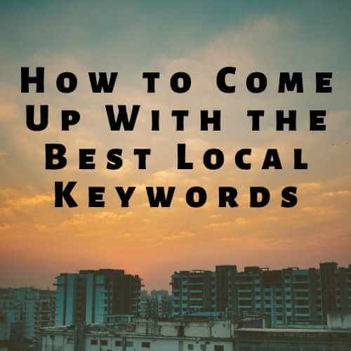 How to come up withthe best local keywords