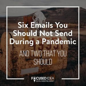 Six Emails You Should Not Send During a Pandemic