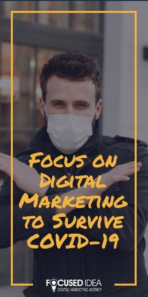 Focus on Digital Marketing to Survive COVID-19
