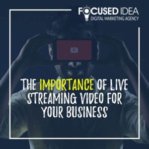 The Importance of Live Streaming Video For Your Business