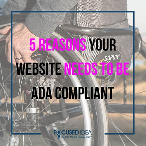 5 Reasons Your Website Needs to Be ADA Compliant