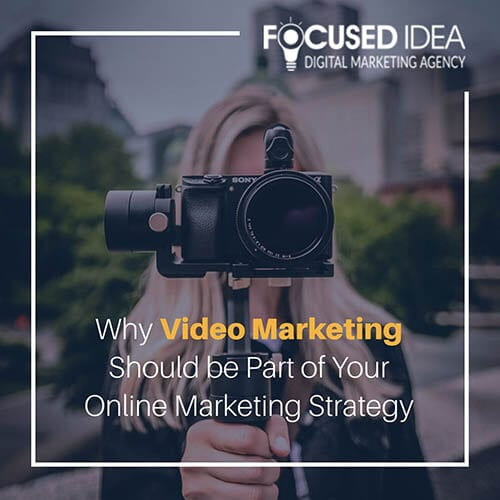 why video marketing should be part of your online marketing strategy