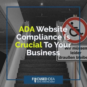 ADA Website Compliance Is Crucial To Your Business