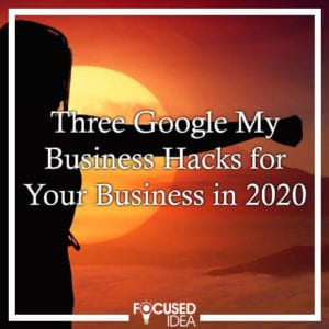 Three Google My Business Hacks for Your Business in 2020