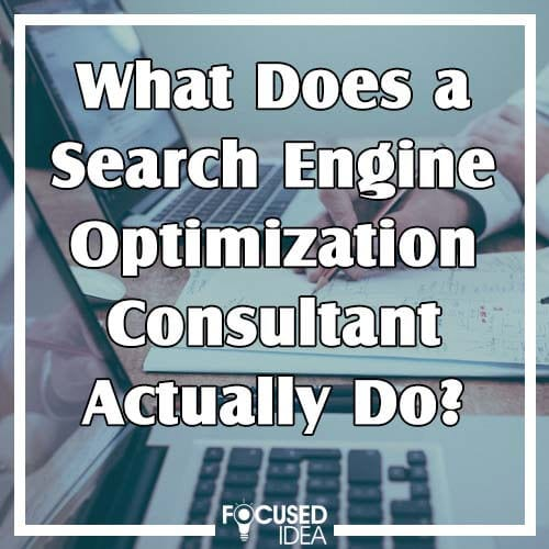 What does a search engine optimization consultant actually do?