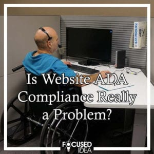 Is Website ADA Compliance Really a Problem?