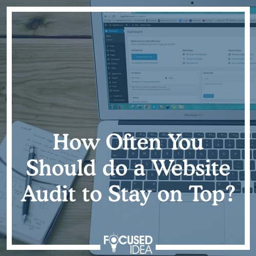 How Often You Should do a Website Audit to Stay on Top