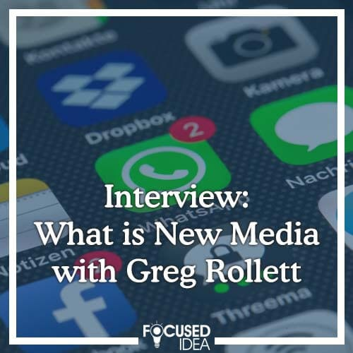 What is New Media with Greg Rollett