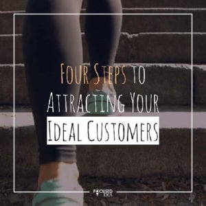 Four steps to attracting your ideal customers