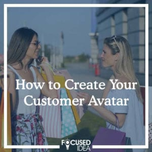 How to Create Your Customer Avatar