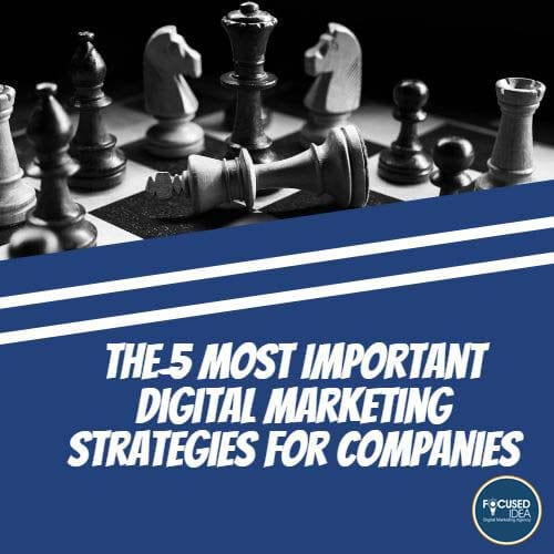 The 5 Most Important Digital Marketing Strategies for Companies